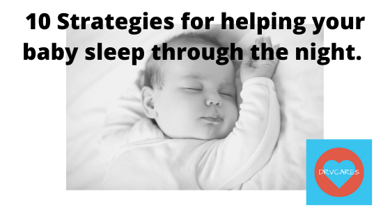 10 Strategies for getting babies to sleep through the night